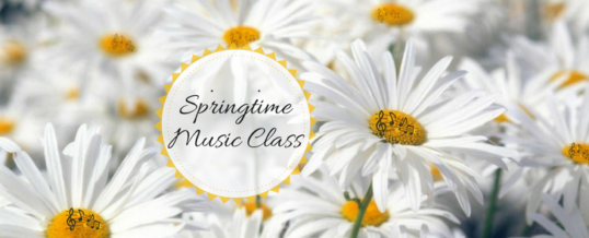 Springtime Music Classes